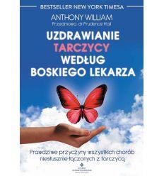 Uzdrawianie tarczycy wg boskiego lekarza Antony William