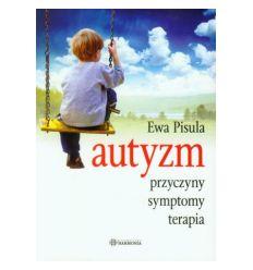 Autyzm przyczyny symptomy terapia - Ewa Pisula