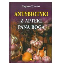 Antybiotyki z apteki Pana Boba T. Nowak