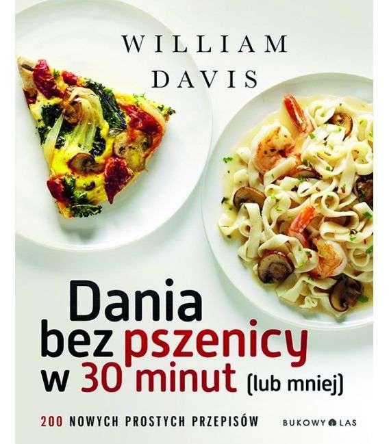 Dania bez pszenicy w 30minut (lub mniej) - W.Davis