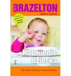 Karmienie dziecka. Jak dbać o zdrową i smaczną dietę - T.B.Brazelton, J.D.Sparrow