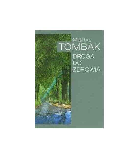 Droga do zdrowia - M.Tombak