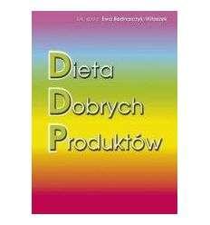 Dieta Dobrych Produktów - E.Bednarczyk-Witoszek