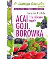 Acai Goji Borówka Trzy cudowne jagody (Dr J.Górnicka Radzi) - M.Giuseppe