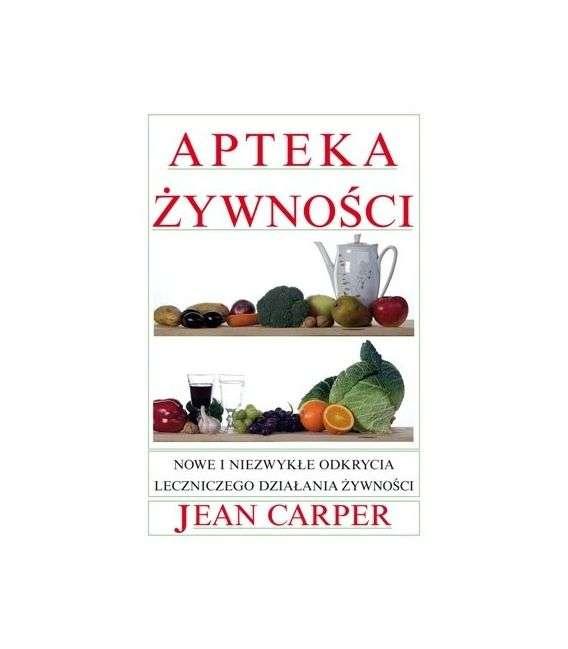 Apteka Żywności (twarda oprawa) - J.Carper
