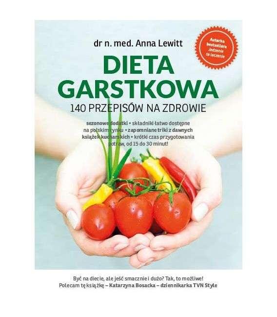 Dieta Garstkowa. 140 przepisów na zdrowie - Dr n. med. A.Lewitt